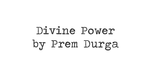 Divine Power by Prem Durga